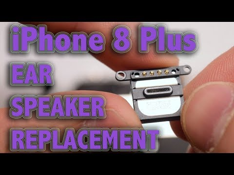 iPhone 8 Plus Ear Speaker Replacement