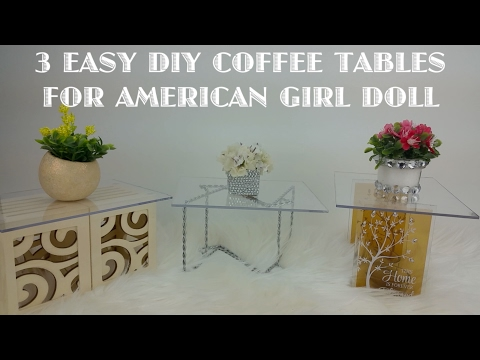 3 EASY DIY COFFEE TABLE STYLES FOR AMERICAN GIRL DOLL