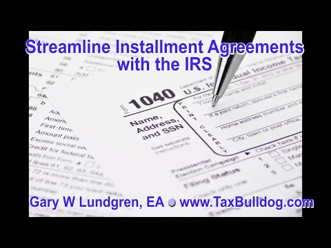 IRS Streamline Installment Agreement  Ep.2017-02