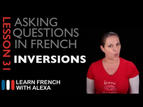 Asking questions in French with INVERSIONS (French Essentials Lesson 31)