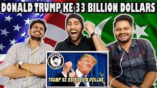 Indian Reaction On DONALD TRUMP KE 33 BILLION DOLLARS   AWESAMO SPEAKS