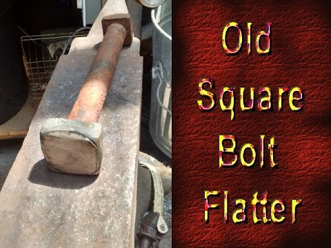 How to Forge a Flatter Out of an Old Square Head Bolt