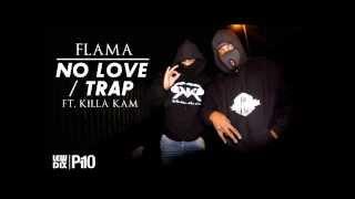 P110 - Flama - No Love - Trap (ft. Killa Kam) [Net Video]