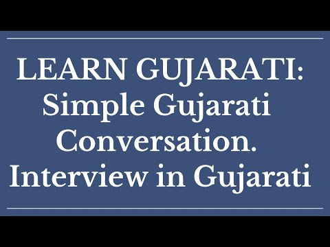 Simple Gujarati Conversation Interview in Gujarati : Learn Gujarati through English with Kaushik