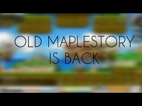 OLD MAPLESTORY IS BACK!!!