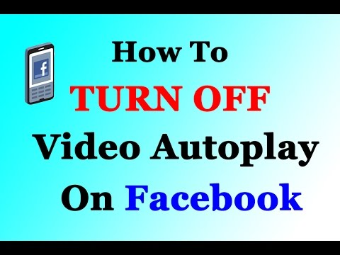 How to turn off Video Autoplay For Facebook (Android App/Computer)