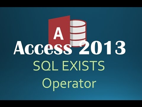 67. SQL - The EXISTS Operator (Programming In Access 2013)