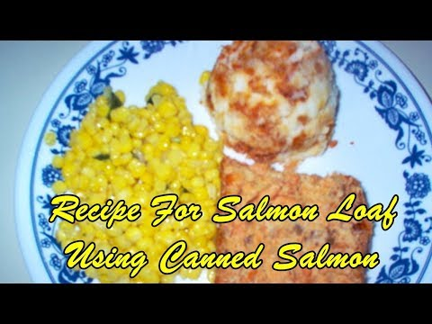 Recipe For Salmon Loaf Using Canned Salmon