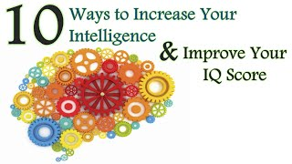 ✔ How to Be Smarter: 10 Ways to Increase Your Intelligence & Improve Your Brain Power