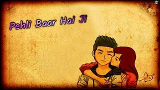 Pehli Baar Hai Ji || WhatsApp status lyrics Cartoon Version 2018 || Rk Music Cafe