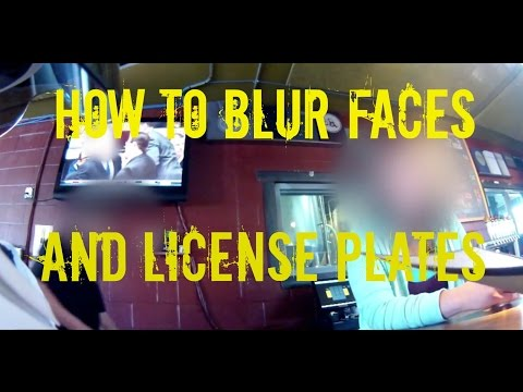How to Blur Faces and License Plates on YouTube Videos.