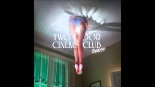 Two Door Cinema Club - Beacon HD