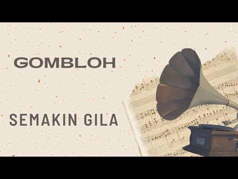 Gombloh - Semakin Gila