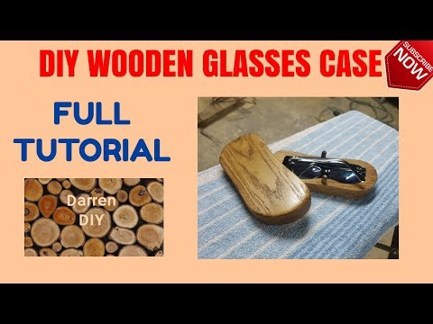 How to make a wooden glasses case