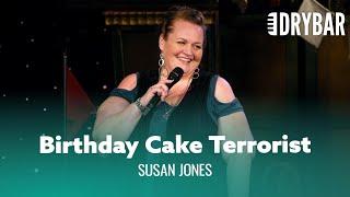 Never Invite A Terrorist To Your Birthday. Susan Jones - Full Special