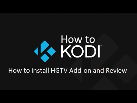 How to Kodi - How to Install HGTV Add On and Review