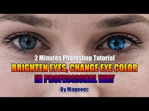 Eyes Brighten, Sharpen & Change Color 2 Minutes Photoshop Tutorial