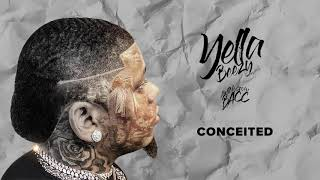 """Yella Beezy """"Conceited"""" (Official Audio)"""
