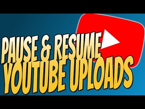 How To Pause YouTube Video Uploads For Later Tutorial 2018