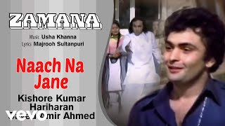 Naach Na Jane - Zamana|Kishore Kumar; Hariharan; Sayed Amir Ahmed| Official Audio Song