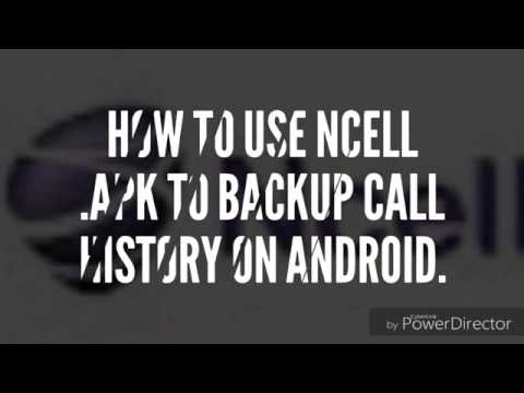 How to use Ncell app to backup Call history of Ncell...