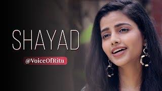 Shayad - Love Aaj Kal | Female Cover Version By @VoiceOfRitu | Ritu Agarwal