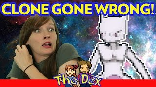 Is Mewtwo Part Human!? - The Dex! Episode 22!