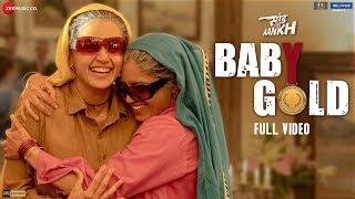 Baby Gold - Full Video | Saand Ki Aankh | Bhumi P & Taapsee P | Vishal M ft. Sona M & Jyotika T