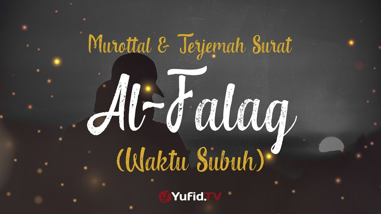 Murottal AlQuran Merdu: Surat Al Falaq - Murottal AlQuran dan Terjemahannya - Ustadz Azza Makhsyari