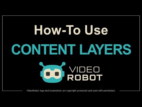 How to Use Content Layers in VideoRobot