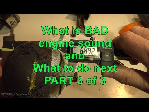 What is BAD engine sound and What to do next? PART 3 of 3