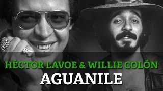 Willie Colon & Hector Lavoe - Aguanile