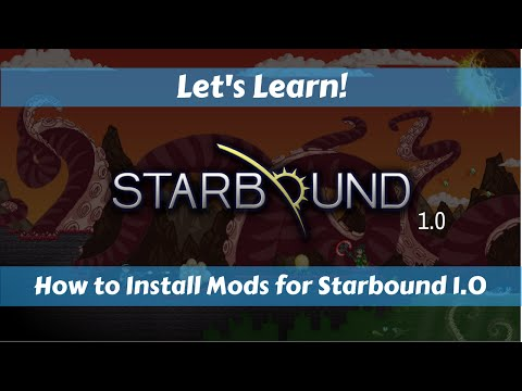 Let's Learn!: Starbound 1.0: How to install Mods for Starbound 1.0
