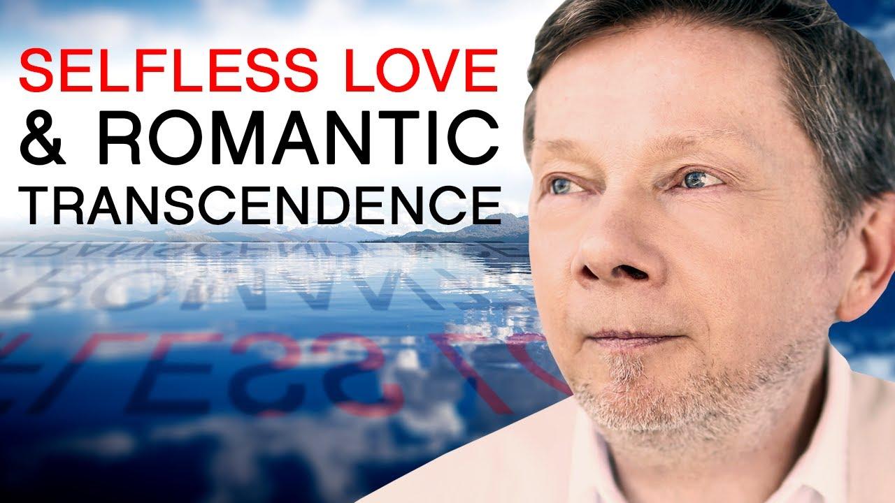 Selfless Love & Romantic Transcendence