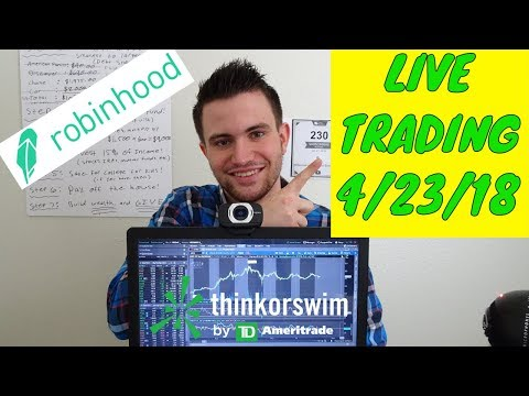 Live Stock Market Trading With Robinhood And TD Ameritrade Think Or Swim! 4/23/18