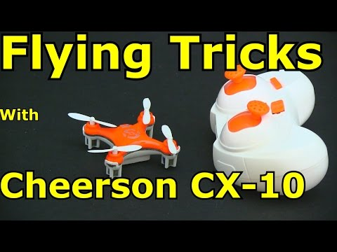 Flying Tricks with the Cheerson CX-10 Quadcopter