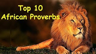 Top 10 Wise and Popular African Proverbs and Sayings in English | Amazing African Proverbs