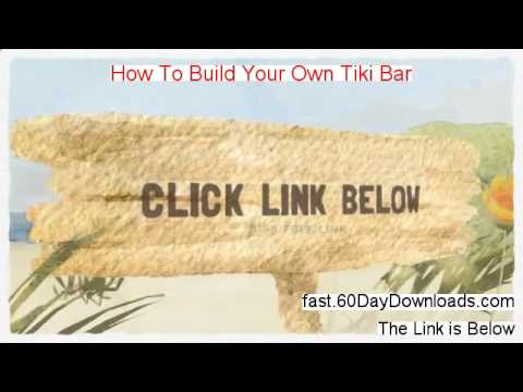 How To Build Your Own Tiki Bar Review (Top 2014 system Review)