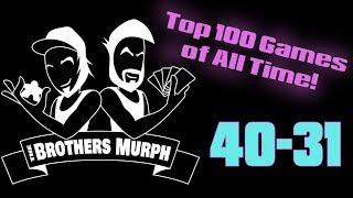 Top 100 Best Games Of All Time! (40-31) - The Brothers Murph