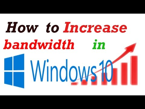 How to increase bandwidth in windows 10