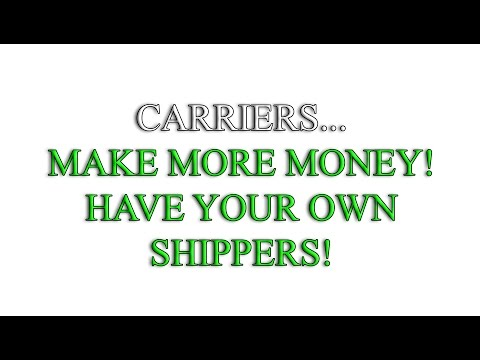 Carriers, Make More Money With Your Own Shippers!