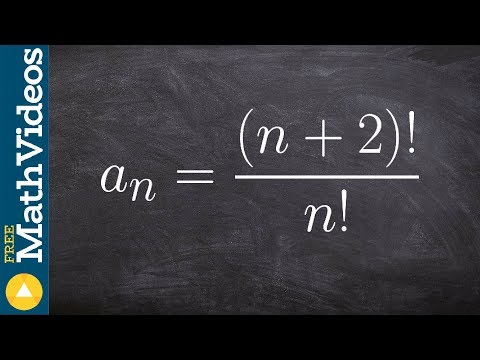 Tutorial - Write the first five terms of a sequence with factorials ex 15, a(n) = (n+2)!/n!