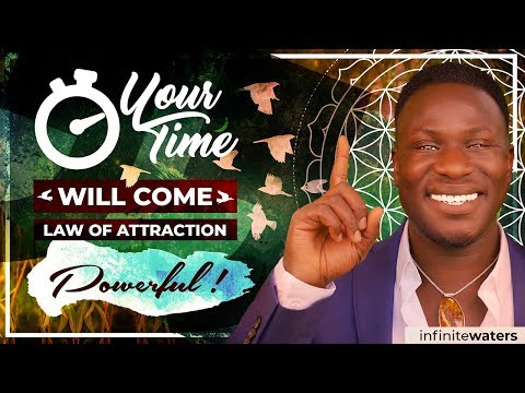 How to Know Your Time is Coming (Law of Attraction!) Powerful!