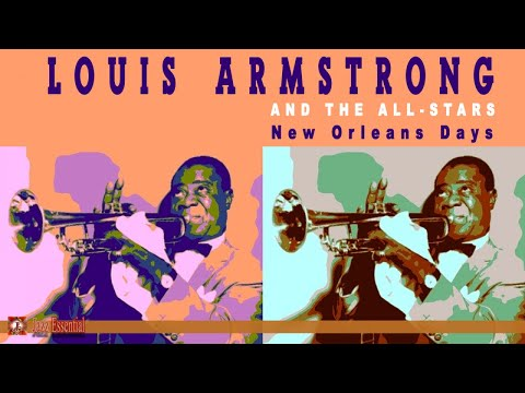 Louis Armstrong and The All-Stars - New Orleans Days | Jazz Music