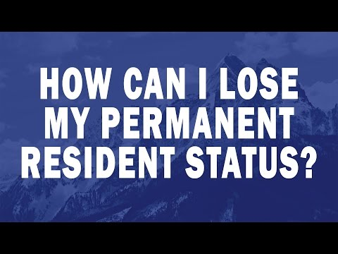 How can I lose my Permanent Resident status?
