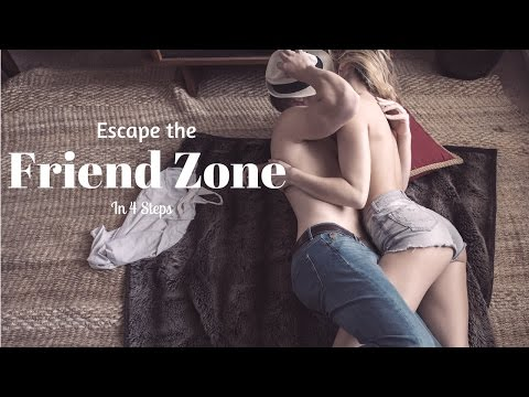 The 4 Steps to Escape the Friend Zone
