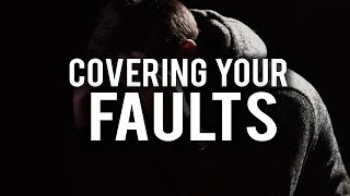 THE BEST WAY TO MAKE ALLAH COVER YOUR FAULTS