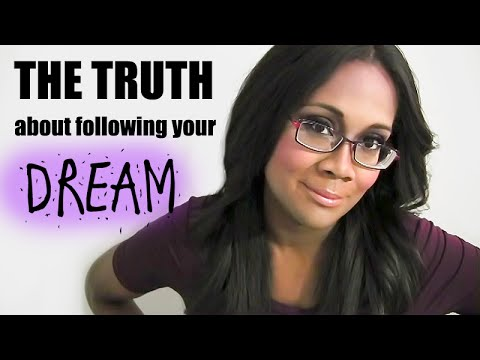 The truth about following your dream..