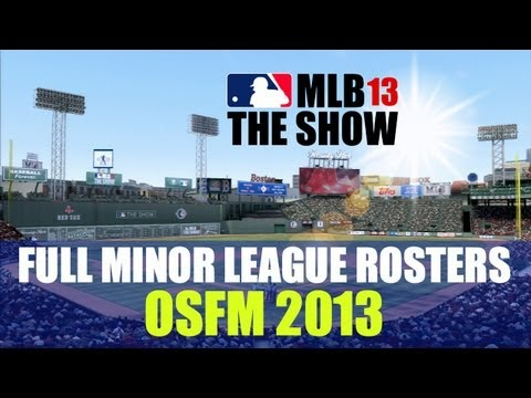 MLB 13 The Show: Full Minor League Rosters Available Now (OSFM Rosters)