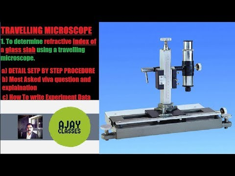 To determine refractive index of a glass slab using a travelling microscope.